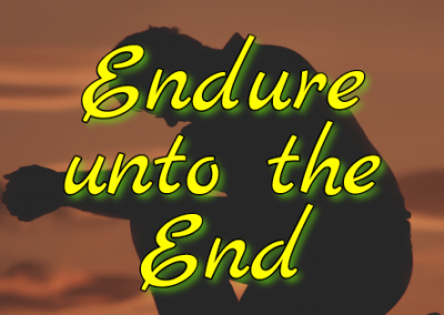 We Must Endure to the End