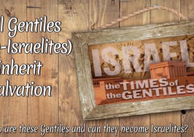 Will Gentiles (Non-Israelites) inherit Salvation?