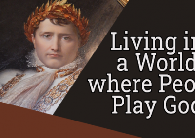 Living in a  World Where People Play God