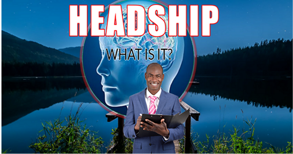 Headship What is it?