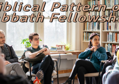 Biblical Pattern of Sabbath Fellowship