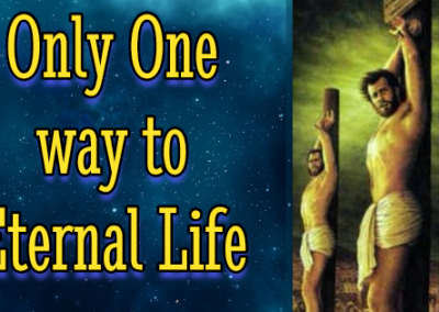 Only One Way to Eternal Life