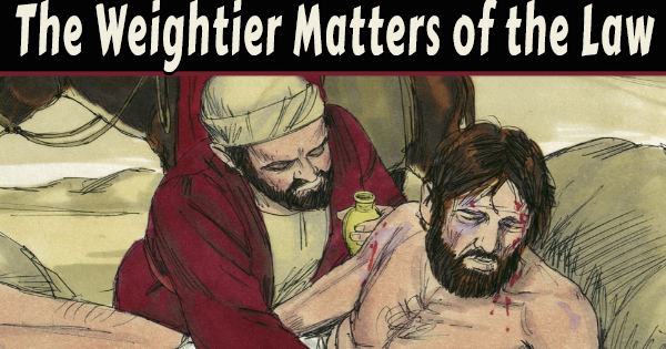 The Weightier Matters of the Law