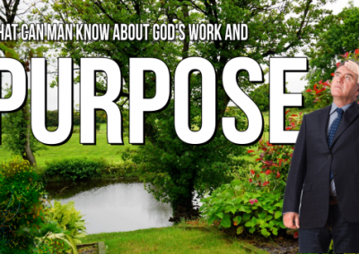 What is God's Purpose and Work?