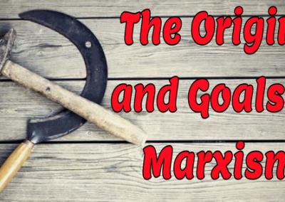 The Origins and Goals of Marxism