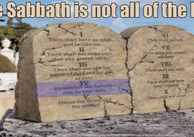 The Sabbath in not ALL of the Law